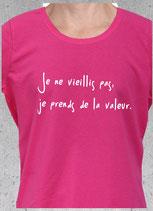 """T-shirt dame """"je ne vieillis pas..."""""""