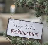 """Metallschild """"Wir lieben Weihnachten"""""""
