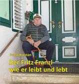 Der Fritz Franzl wie er leibt und lebt