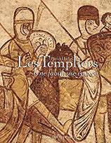 Les Templiers Une fabuleuse épopée