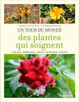 Un Tour du monde des Plantes qui soignent.
