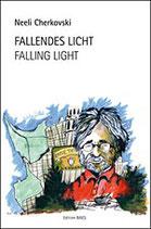 Neeli Cherkovski - Fallendes Licht/Faling Light