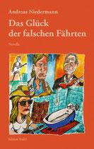 Andreas Niedermann - Das Glück der falschen Fährten