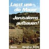 Lasst uns die Mauern Jerusalems aufbauen!