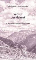 Verlust der Heimat - die Geschichte der vertriebenen Deferegger - Gabriele Singer, Walter Mauerhofer