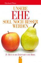 Unsere Ehe soll noch besser werden - Eberhard Platte