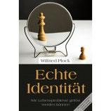 Echte Identität - Wie Lebensprobleme gelöst werden können