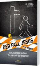 Der Fall Jesus für Teens - Ein Journalist auf der Suche nach der Wahrheit