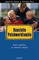 Baustelle Patchworkfamilie - Familienglück im zweiten Anlauf