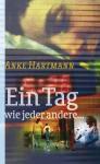 Ein Tag wie jeder andere,  Anke Hartmann