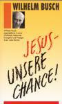 Jesus unsere Chance - Predigten über den verlorenen Sohn
