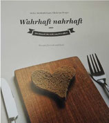 Wahrhaft nahrhaft - ein evangelistisches Kochbuch