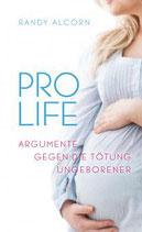 Pro Life Argumente gegen die Tötung Ungeborener - Randy Alcorn