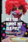 Der Tod kommt mit der Post - Markus Finkel