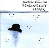 Theodor Fröhlich: Romantische Lieder