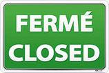 Panneau fermé/closed