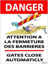 Attention fermeture automatique des barrières