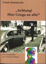 Achtung! Hier Gruga an alle! Die Geschichte der Essener Polizei