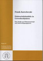 Einbruchdiebstähle in Gewerbeobjekten. Eine Studie zur Phänomenologie und Strafverfolgungspraxis
