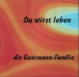 Die Gastmann-Familie: Du wirst leben CD - 014