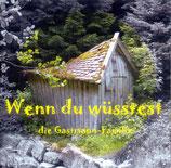 Die Gastmann-Familie: Wenn du wüsstest - CD 04