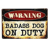 "Blechschild ""Badass Dog on Duty"""