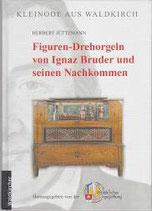 A6) Figuren Drehorgeln von Ignaz Bruder und seinen Nachkommen