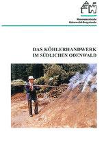 Das Köhlerhandwerk im südlichen Odenwald