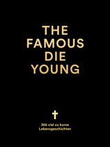 The Famous Die Young