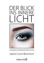 Der Blick ins innere Licht – Ein psychologischer und philosophischer Leitfaden der Esoterik
