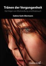 Tränen der Vergangenheit – Die Folgewirkungen von Misshandlung und Missbrauch