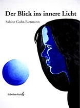 Der Blick ins innere Licht (alte Auflage)