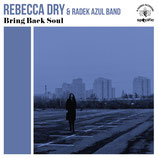 Rebecca Dry & The Radek Azul Band ‎– Bring Back Soul