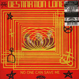 Destination Lonely ‎– No One Can Save Me