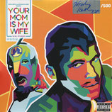 Kool Keith And Kutmasta Kurt ‎– Your Mom Is My Wife (Limited to 500 hand-numbered and signed copies.)