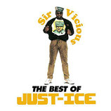 Just-Ice ‎– Sir Vicious: The Best Of Just-Ice