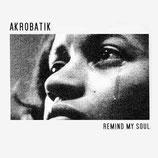 Akrobatik – Remind My Soul