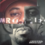 Mr. Complex – Twisted Mister