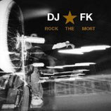 DJ FK ‎– Rock The Most