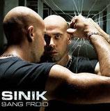 Sinik – Sang Froid