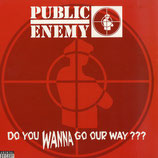 Public Enemy ‎– Do You Wanna Go Our Way???