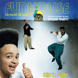 Kid 'N Play ‎– Funhouse (The House We Dance In)