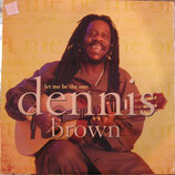 Dennis Brown ‎– Let Me Be The One