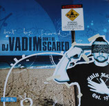 DJ Vadim ‎– Don't Be Scared