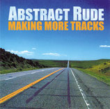 Abstract Rude – Making More Tracks