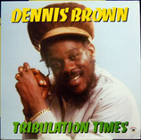 Dennis Brown ‎– Tribulation Times