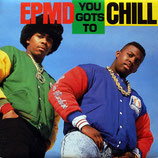 EPMD ‎– You Gots To Chill