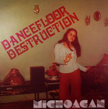 Michoacan ‎– Dancefloor Destruction