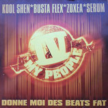 IV My People / Kool Shen, Busta Flex, Zoxea, Serum ‎– Donne Moi Des Beats Fat