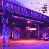 Jan Delay – Wir Kinder Vom Bahnhof Soul